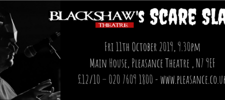 La Blackshaw Theatre Company accueille le Scare Slam à l'occasion du London Horror Festival